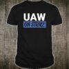 Striking UAW Workers Tee Workers Strike Walkout Shirt