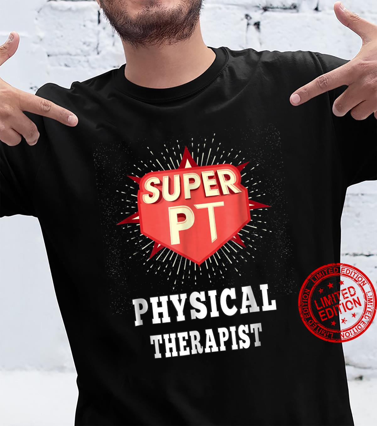 Super Physical Therapist, Medical Therapy, Shirt, Lt Shirt