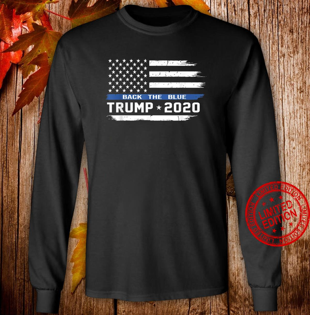 Trump Thin Blue Line US Flag, Police Trump back the blue Shirt long sleeved